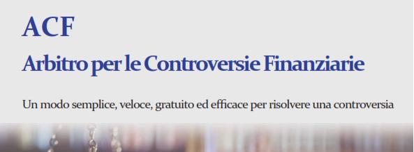 Nasce l'Arbitro per le controversie finanziarie (Acf): dal 9 gennaio si possono presentare i ricorsi